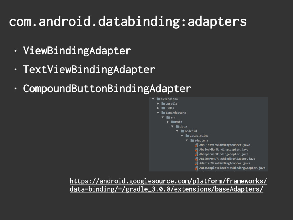 com.android.databinding:adapters • ViewBindingA...