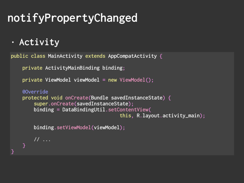 • Activity notifyPropertyChanged public class M...