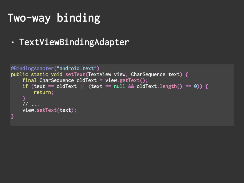 • TextViewBindingAdapter Two-way binding @Bindi...