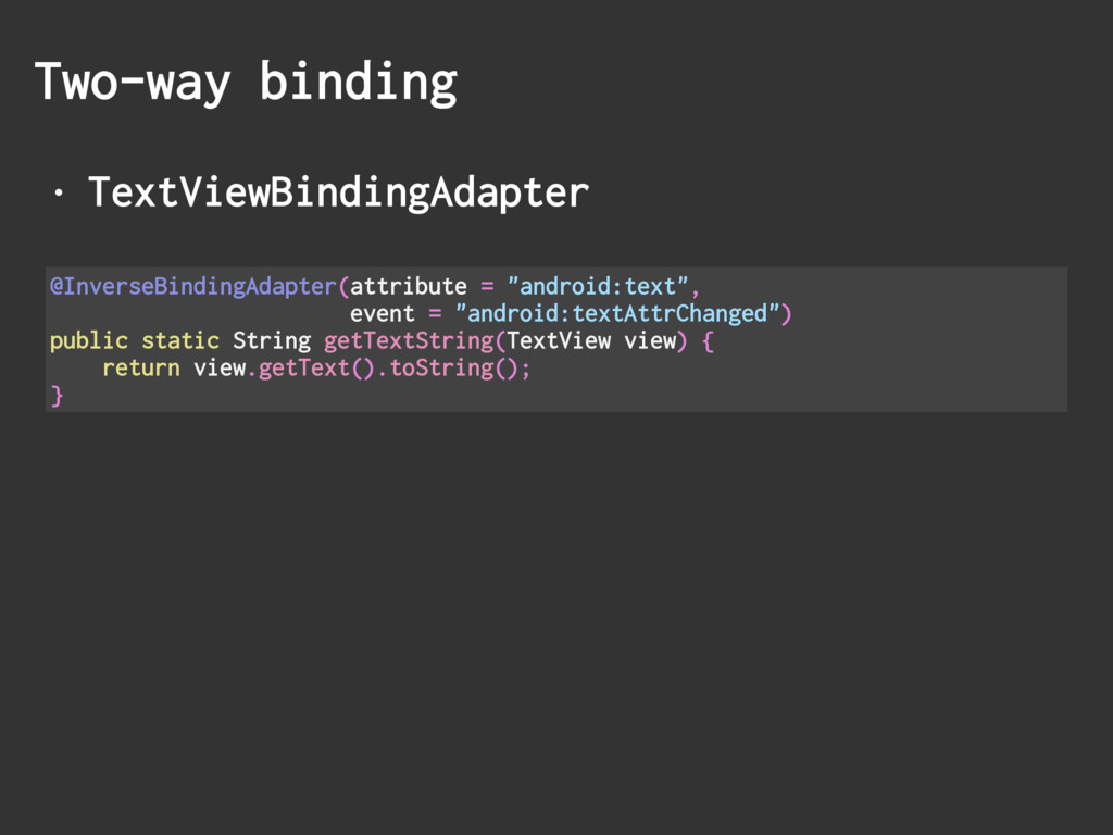 • TextViewBindingAdapter Two-way binding @Inver...