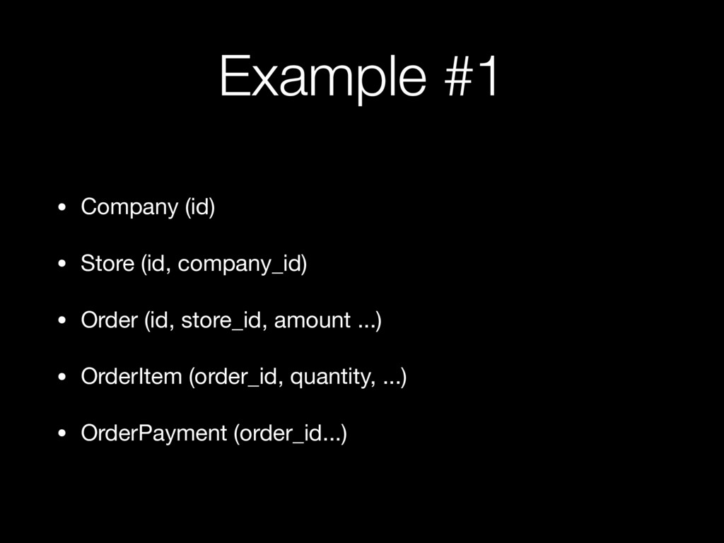 Example #1 • Company (id)  • Store (id, company...