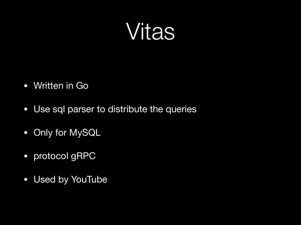 Vitas • Written in Go  • Use sql parser to dist...