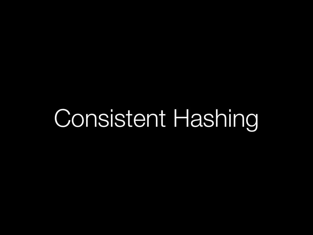 Consistent Hashing