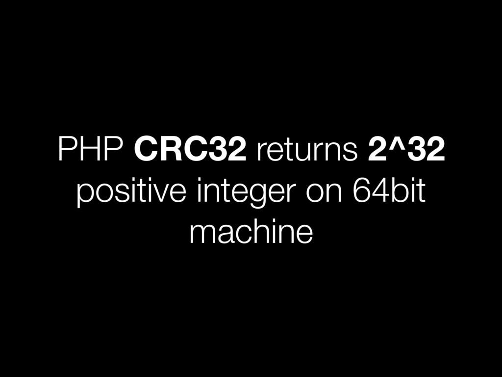 PHP CRC32 returns 2^32 positive integer on 64bi...