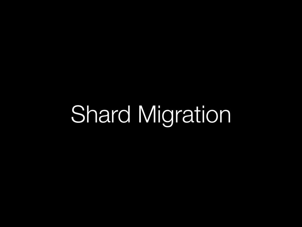 Shard Migration