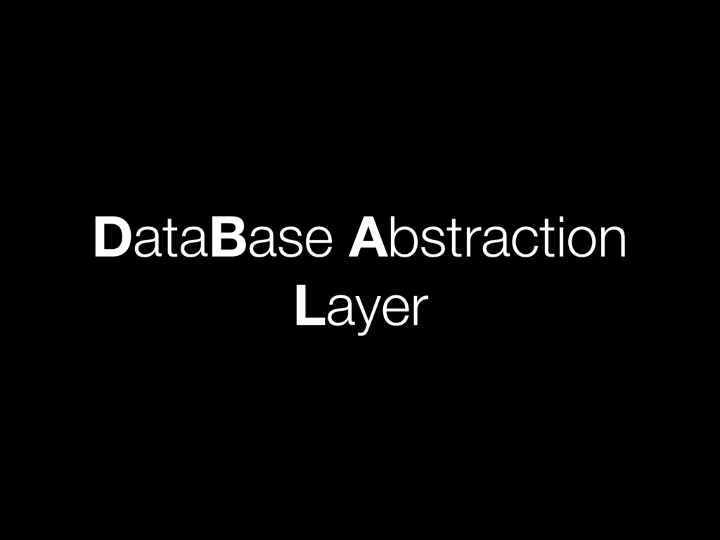 DataBase Abstraction Layer
