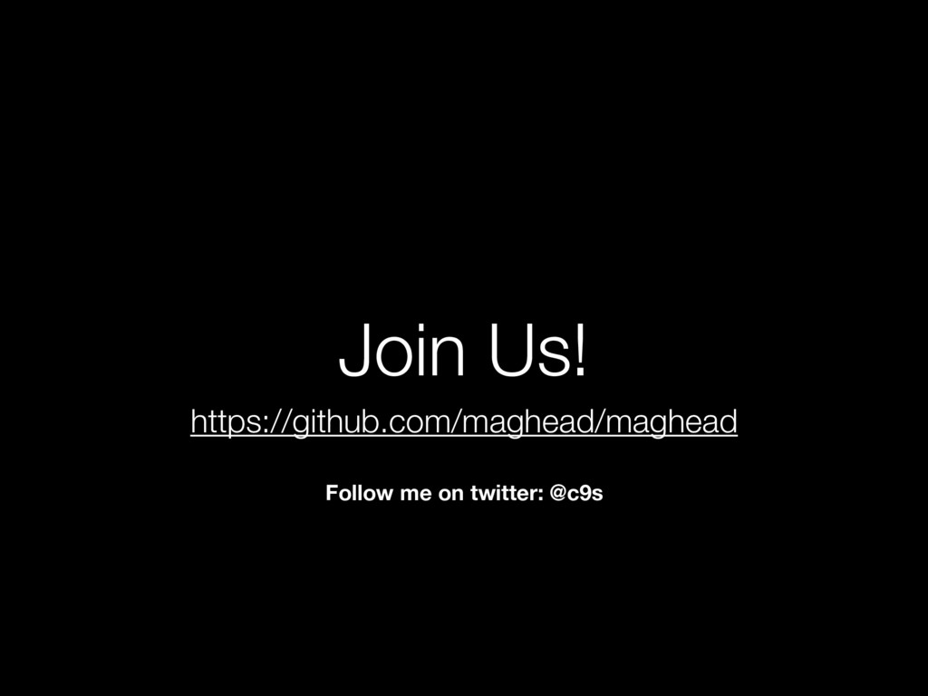 Join Us! https://github.com/maghead/maghead Fol...