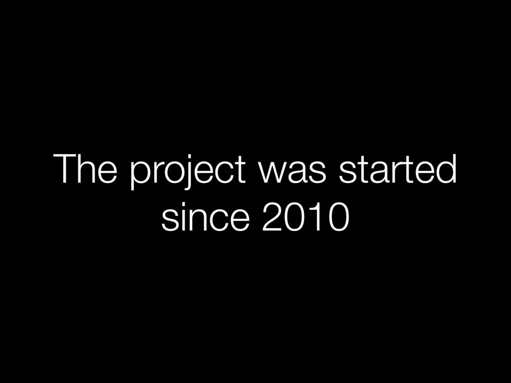 The project was started since 2010