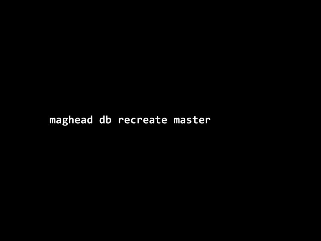 maghead db recreate master