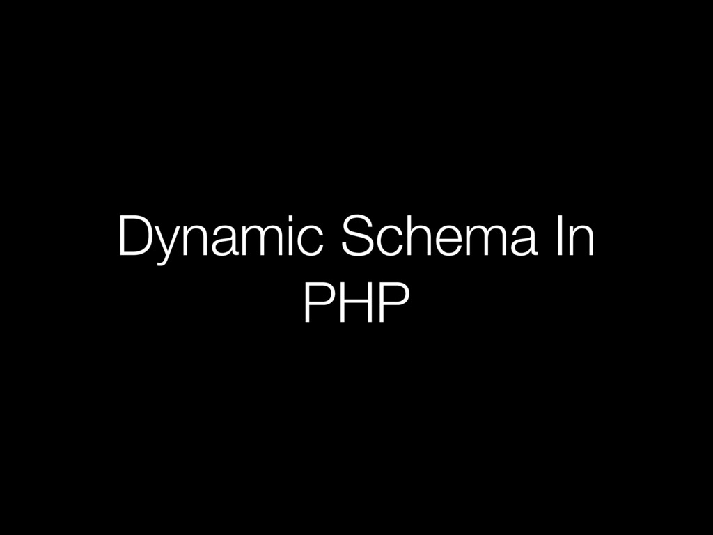 Dynamic Schema In PHP