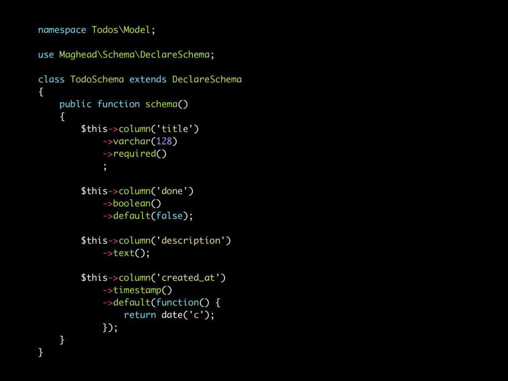 namespace Todos\Model; use Maghead\Schema\Decla...