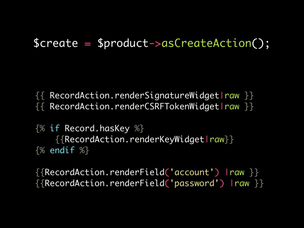 $create = $product->asCreateAction(); {{ Record...