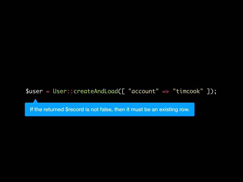 "$user = User::createAndLoad([ ""account"" => ""tim..."