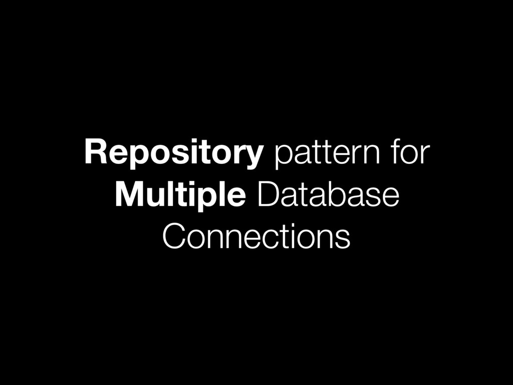 Repository pattern for Multiple Database Connec...