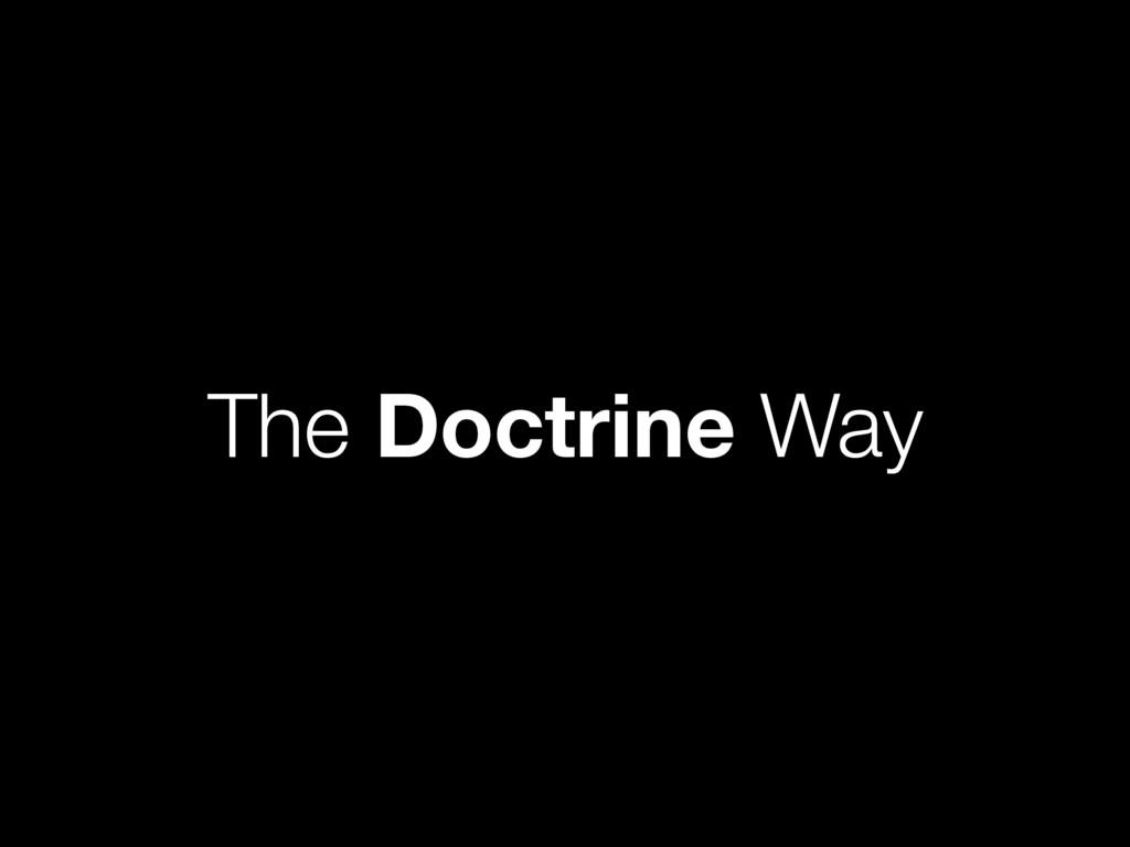 The Doctrine Way