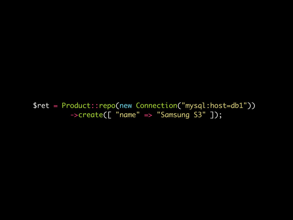 "$ret = Product::repo(new Connection(""mysql:host..."