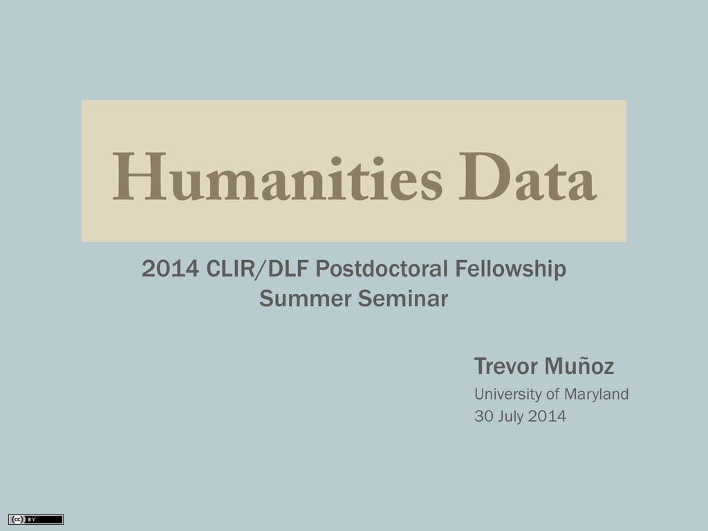 Humanities Data 2014 CLIR/DLF Postdoctoral Fell...