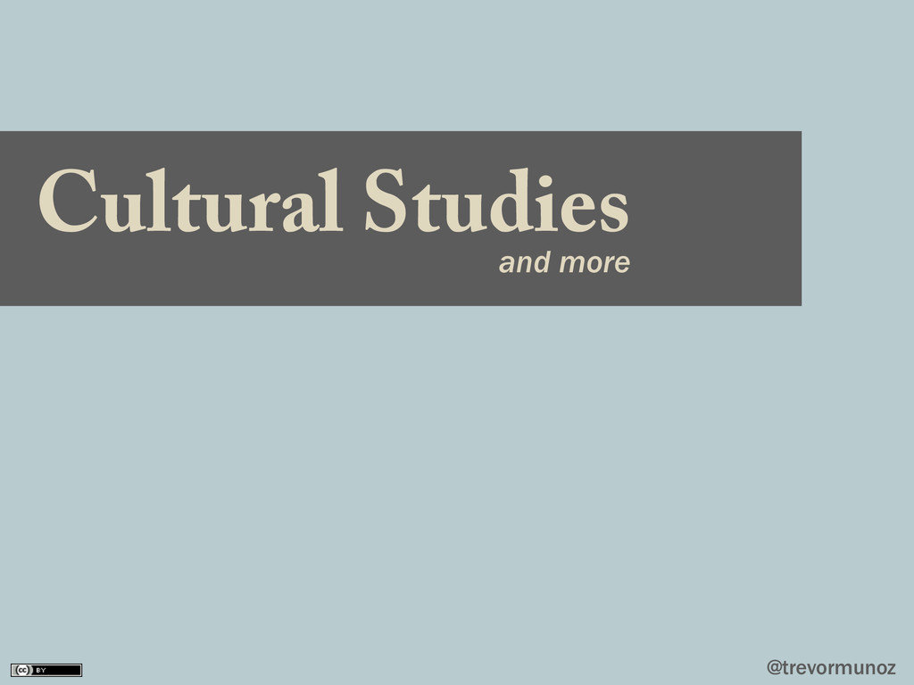 @trevormunoz Cultural Studies and more