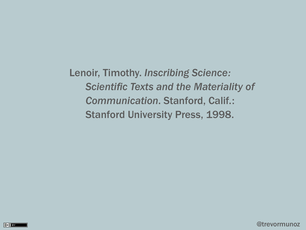 @trevormunoz Lenoir, Timothy. Inscribing Scienc...