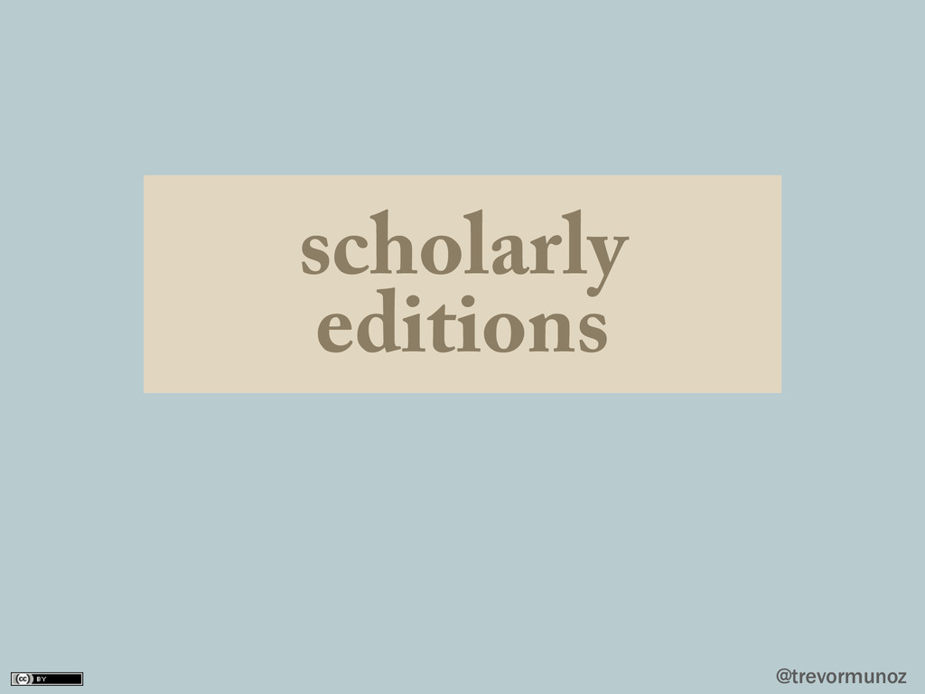 @trevormunoz scholarly editions
