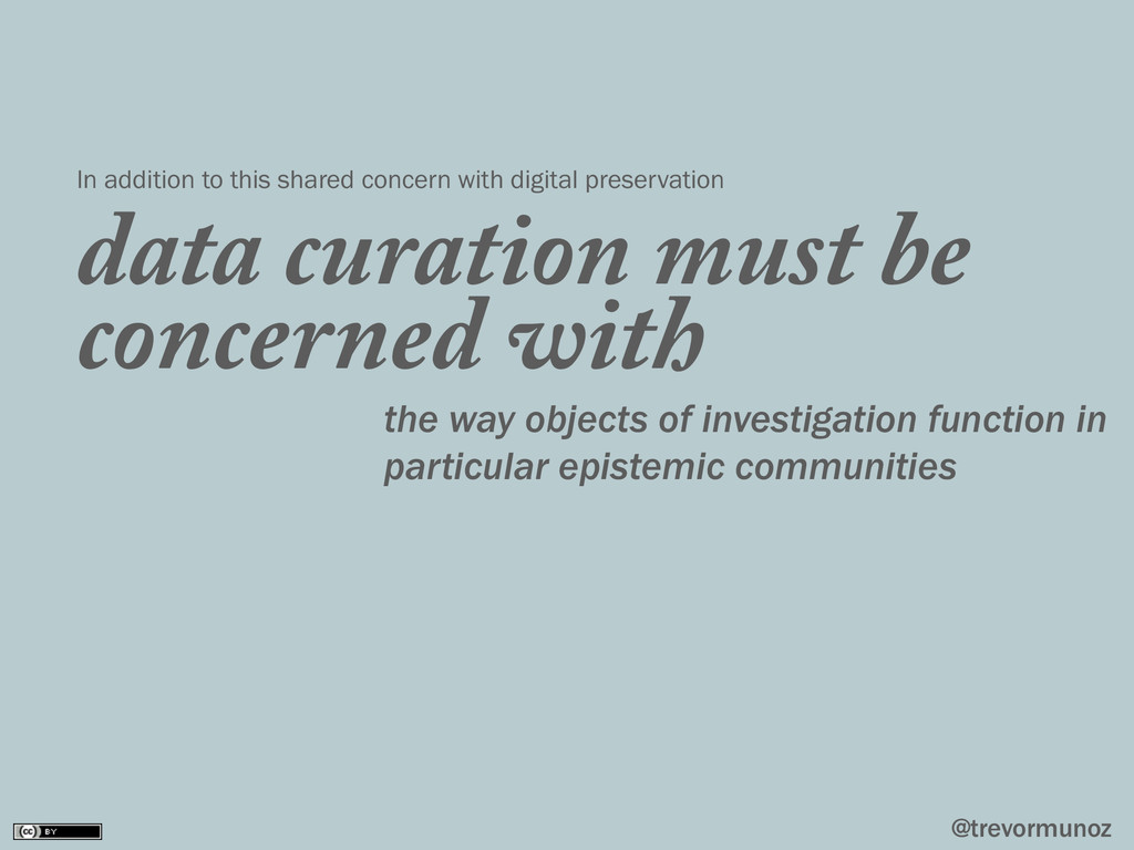 @trevormunoz data curation must be concerned wi...