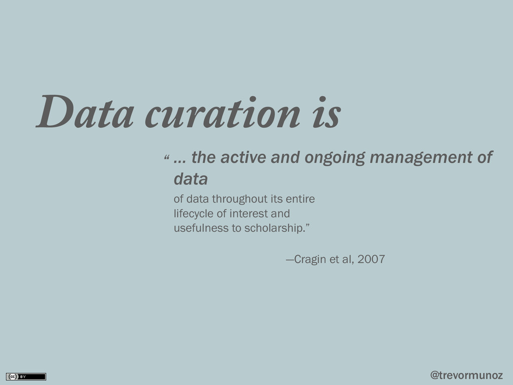 @trevormunoz Data curation is … the active and ...