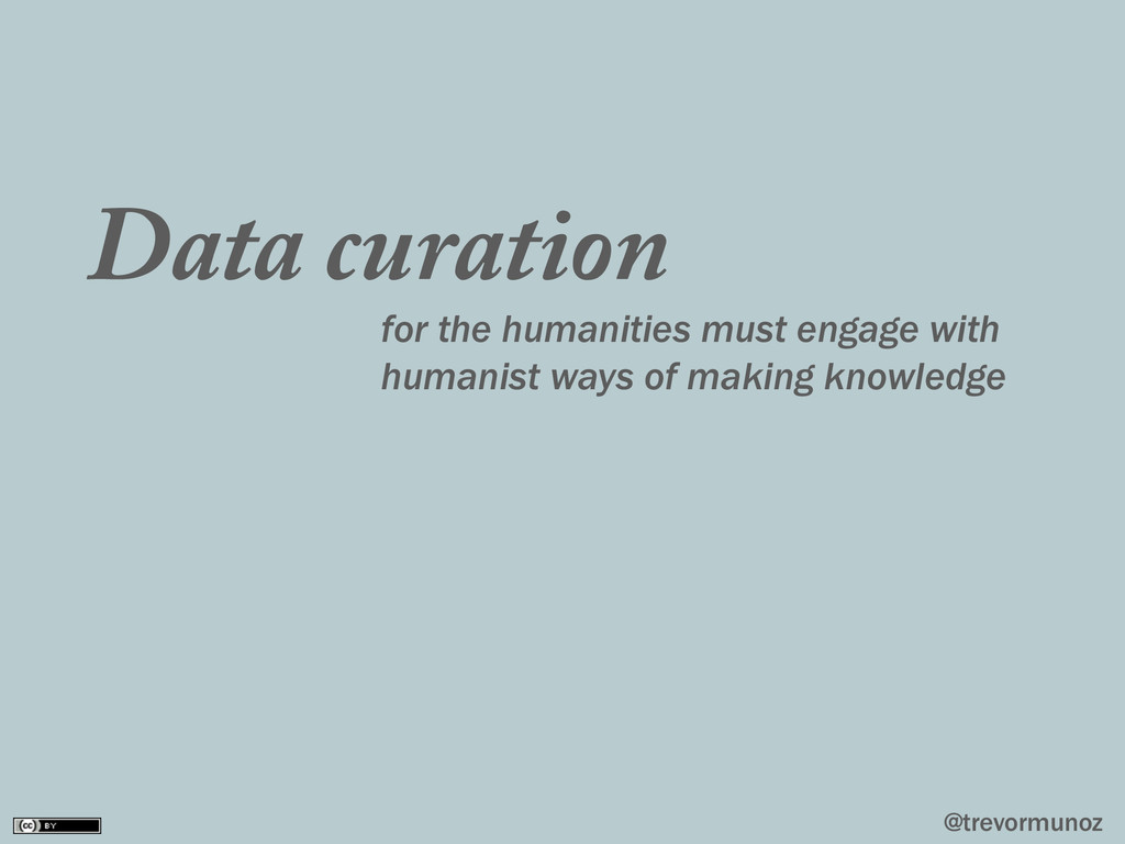 @trevormunoz Data curation for the humanities m...