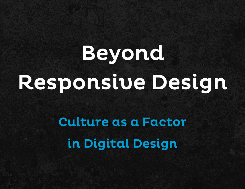 Beyond Responsive Design Culture as a Factor in...