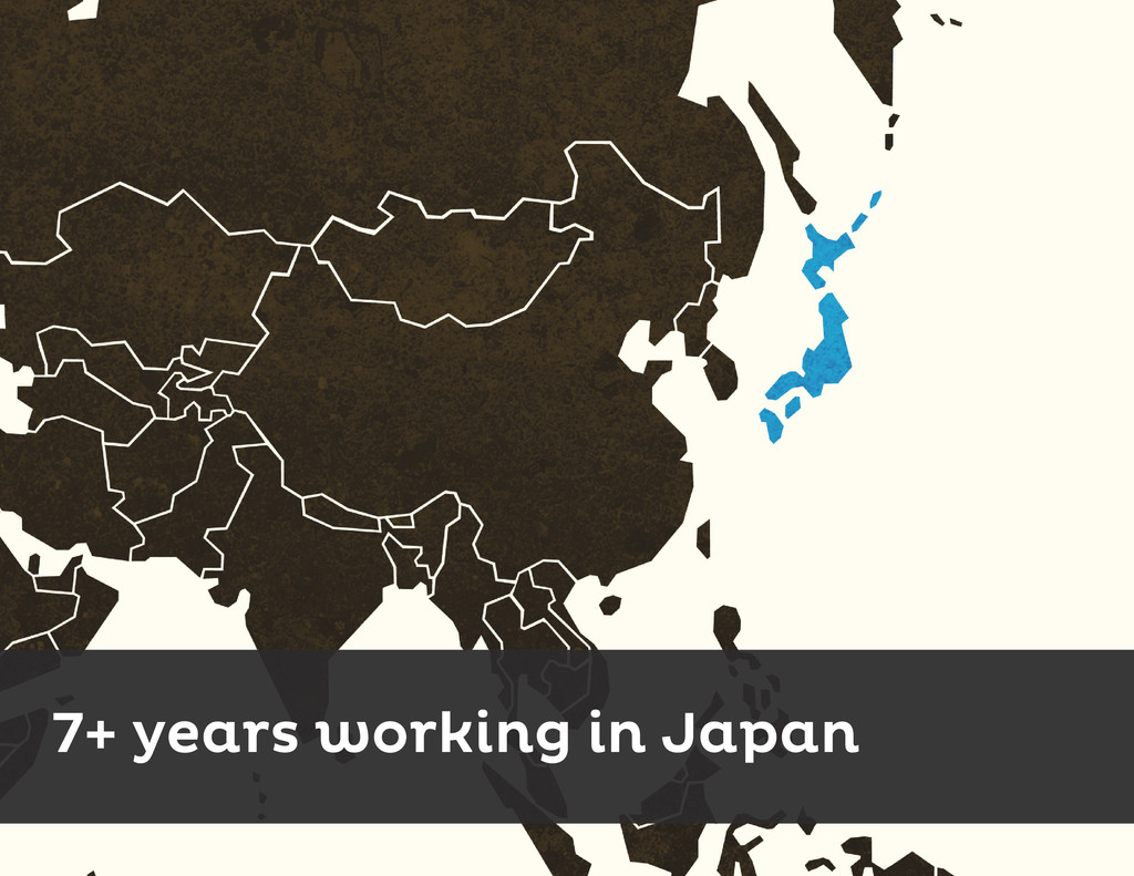 7+ years working in Japan