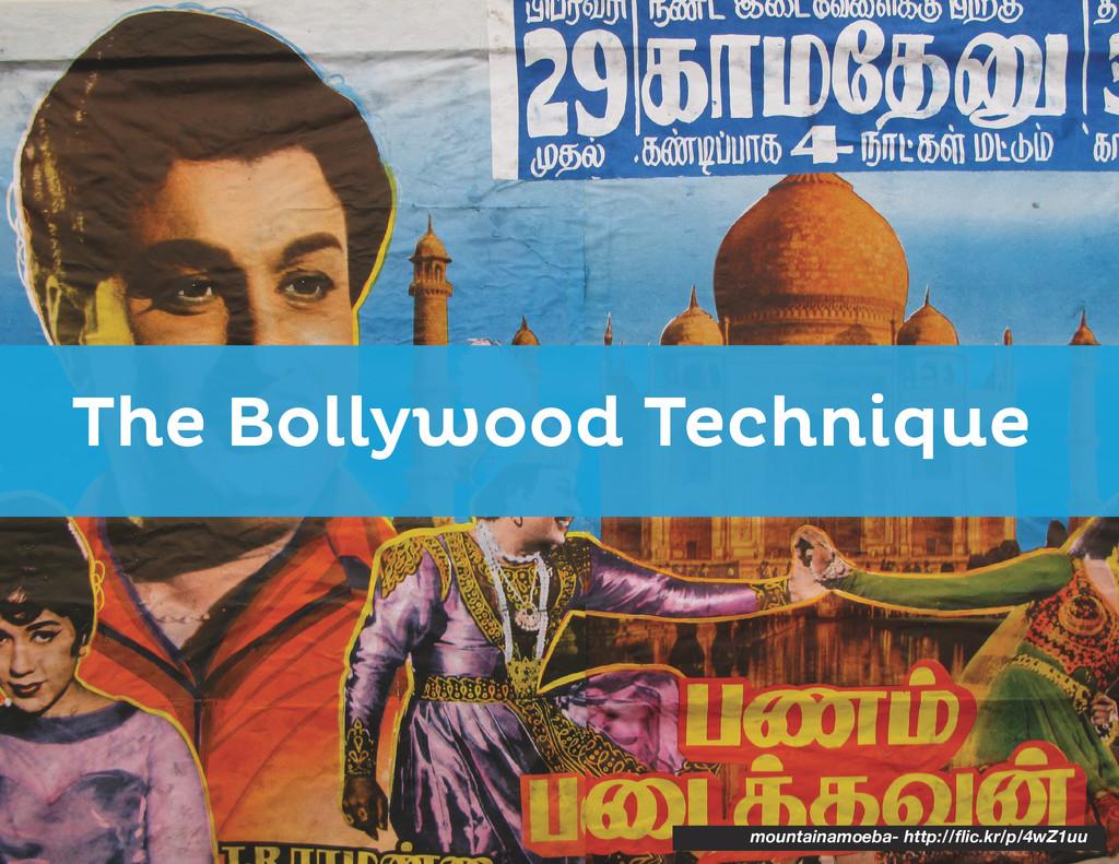 The Bollywood Technique mountainamoeba- http://...
