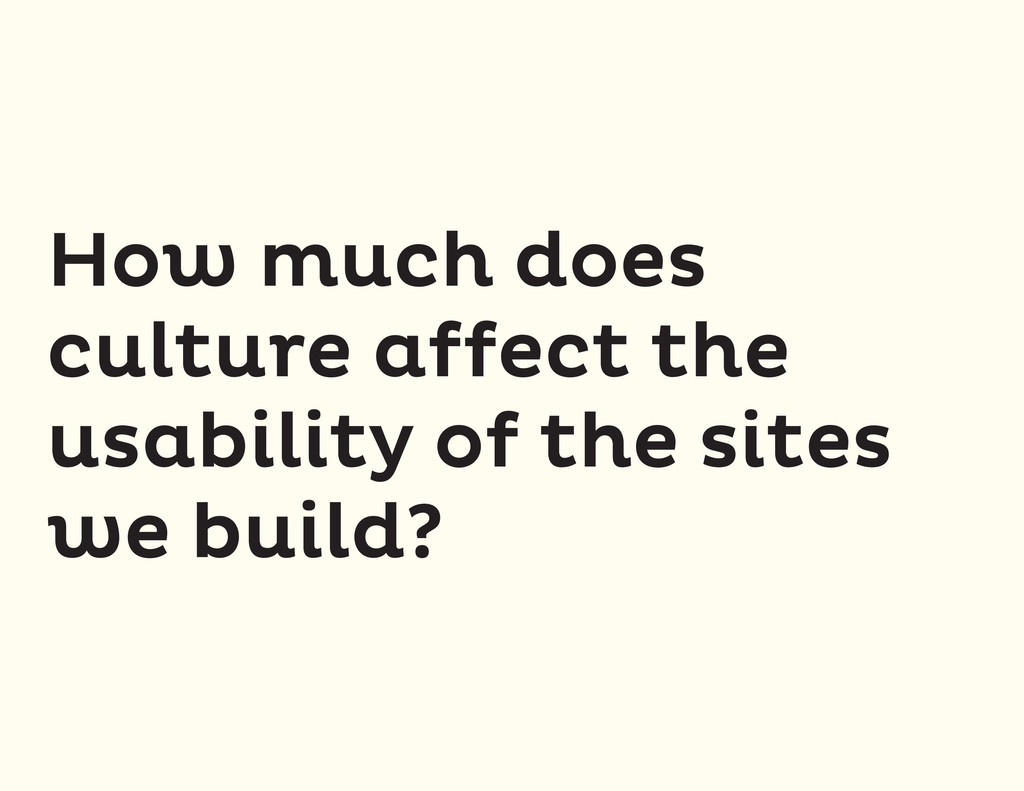 How much does culture affect the usability of t...