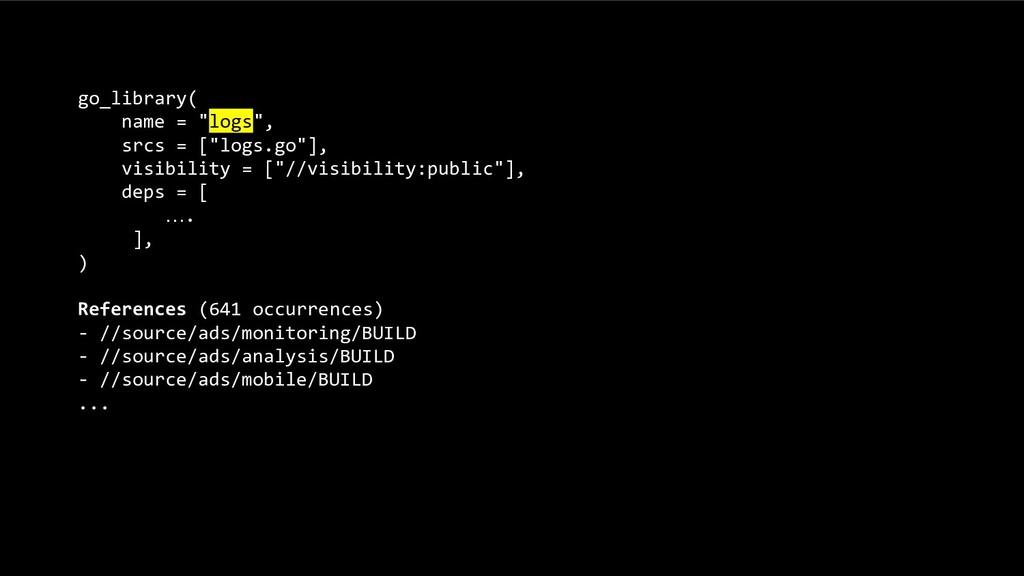 """go_library( name = """"logs"""", srcs = [""""logs.go""""], ..."""