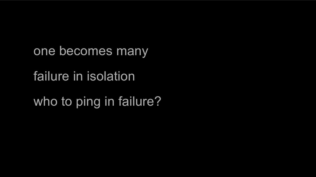 one becomes many failure in isolation who to pi...