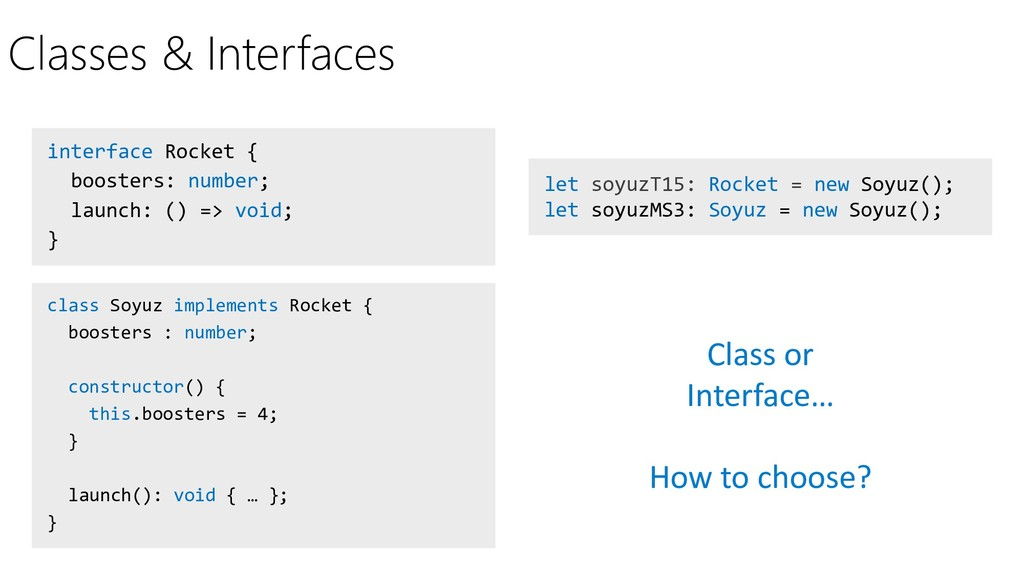 Classes & Interfaces interface Rocket { booster...