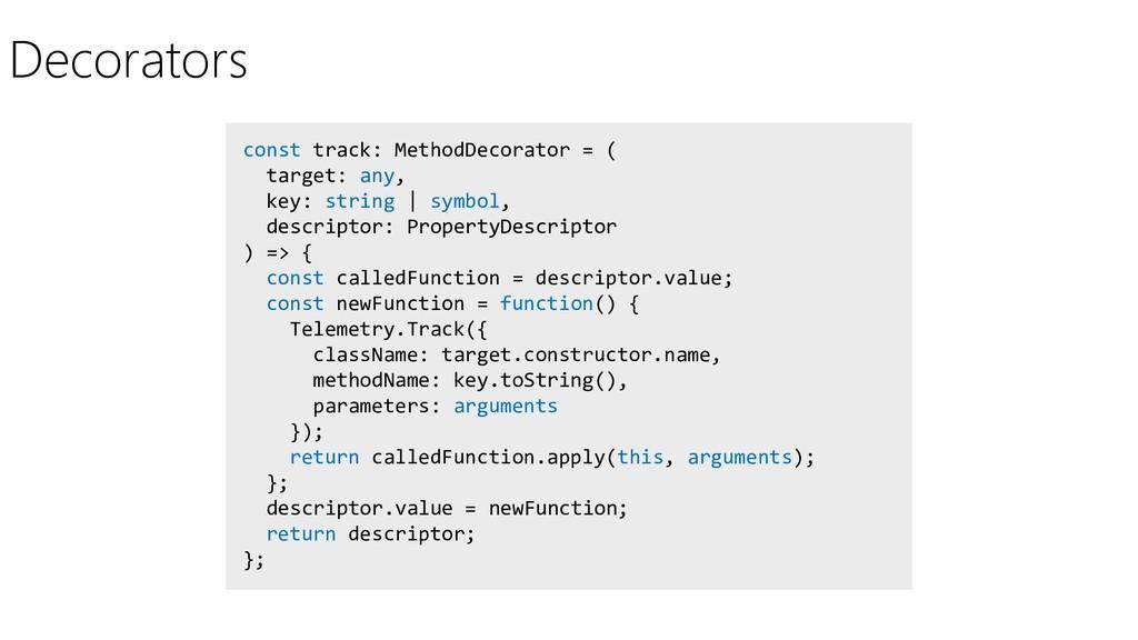 Decorators const track: MethodDecorator = ( tar...