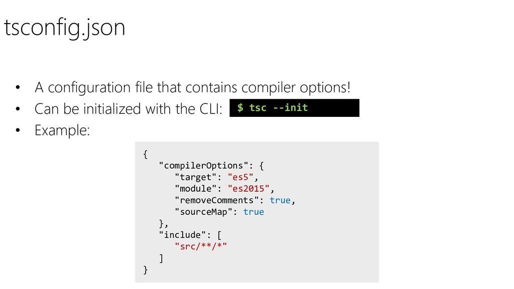 tsconfig.json • A configuration file that conta...