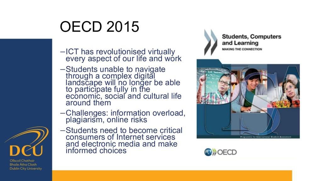 OECD 2015 −ICT has revolutionised virtually eve...