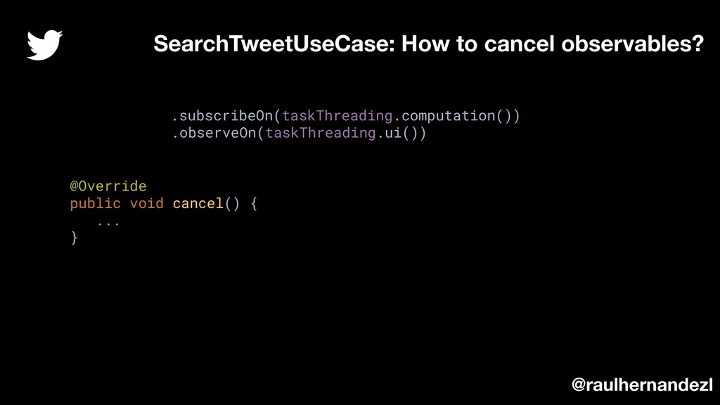 SearchTweetUseCase: How to cancel observables? ...