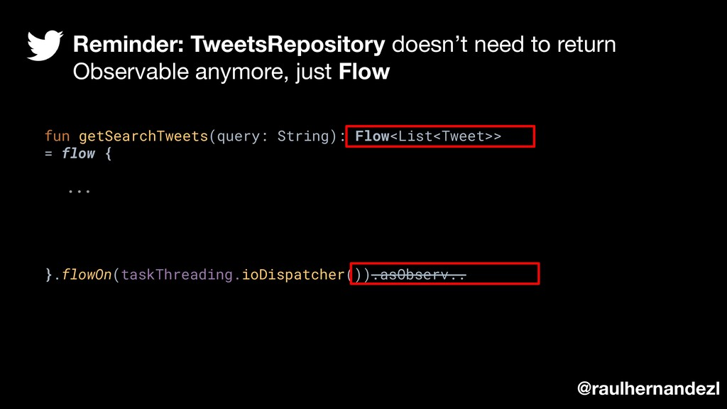 fun getSearchTweets(query: String): Flow<List<T...