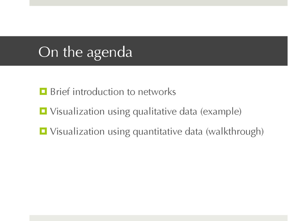 On the agenda ¤ Brief introduction to networks...