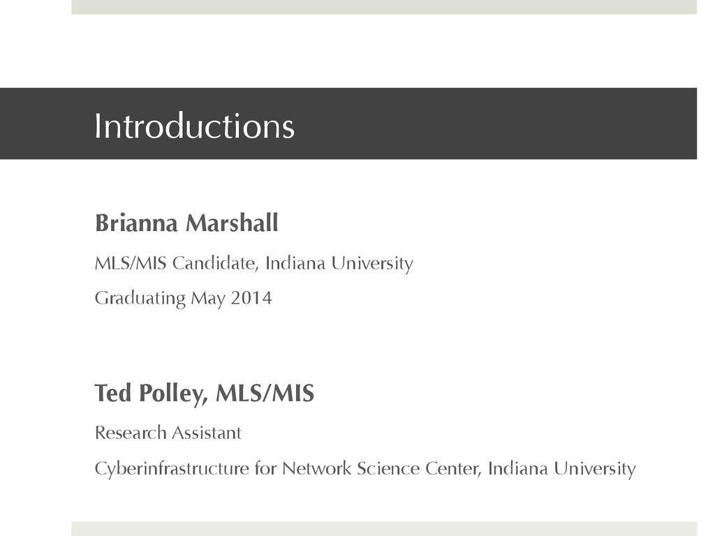 Introductions Brianna Marshall MLS/MIS Candidat...