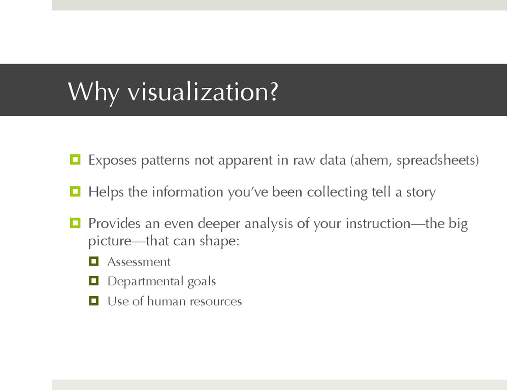 Why visualization? ¤  Exposes patterns not app...