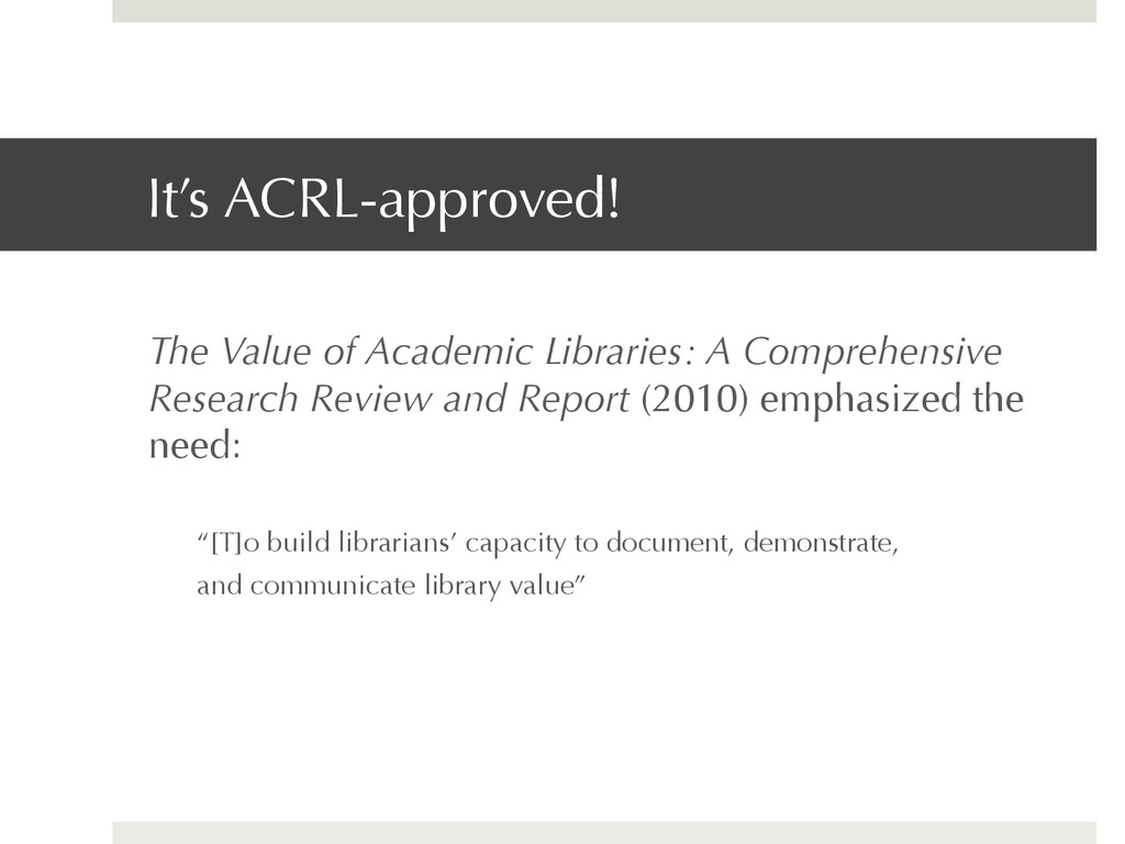 It's ACRL-approved! The Value of Academic Libra...