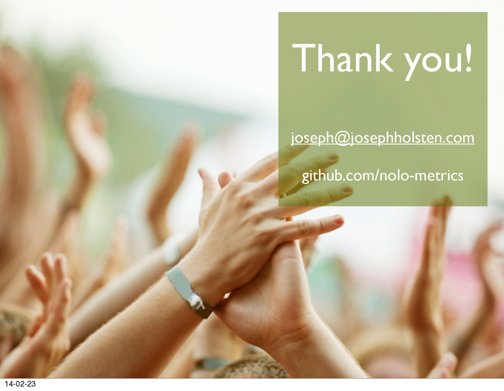 Thank you! joseph@josephholsten.com github.com/...