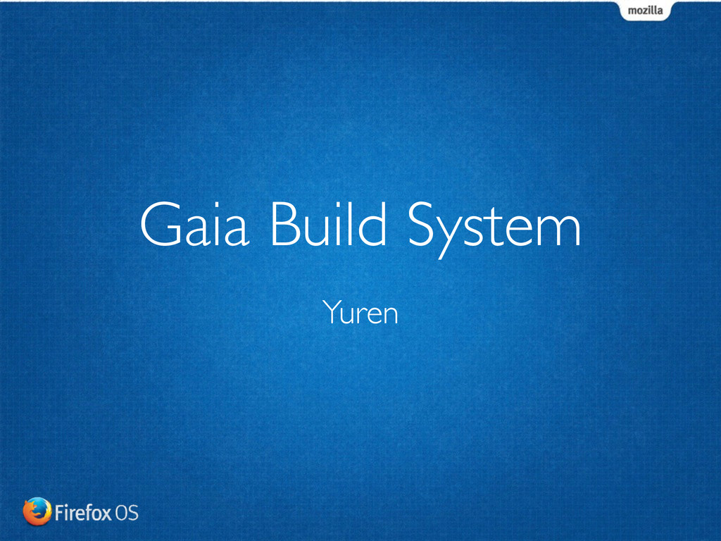 Yuren Gaia Build System