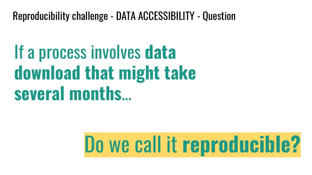 Reproducibility challenge - DATA ACCESSIBILITY ...