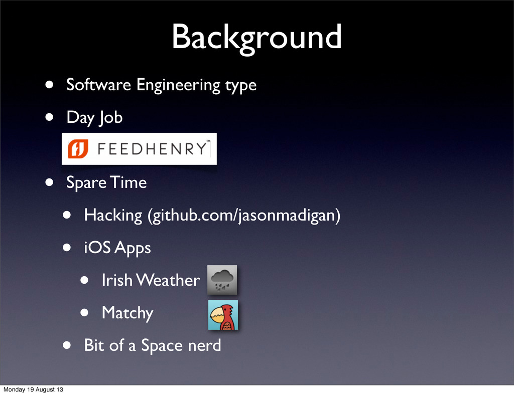 Background • Software Engineering type • Day Jo...