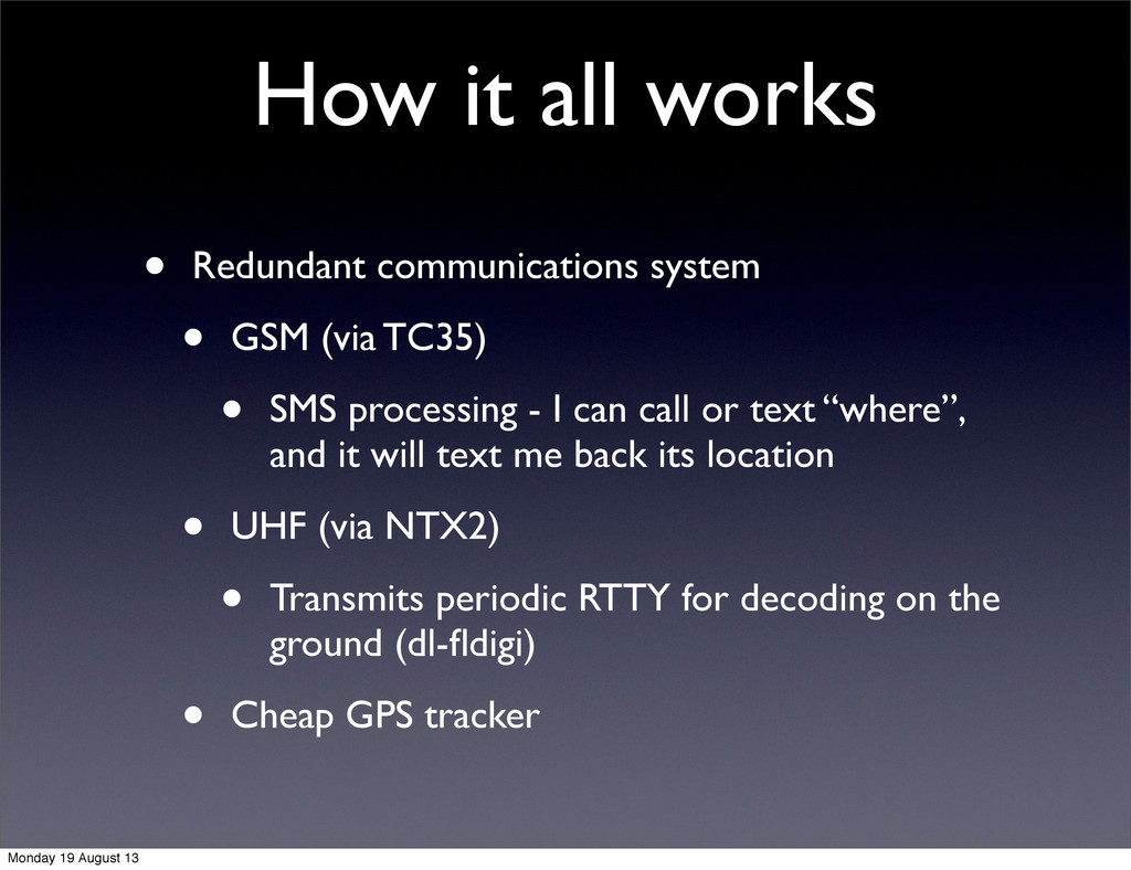 How it all works • Redundant communications sys...