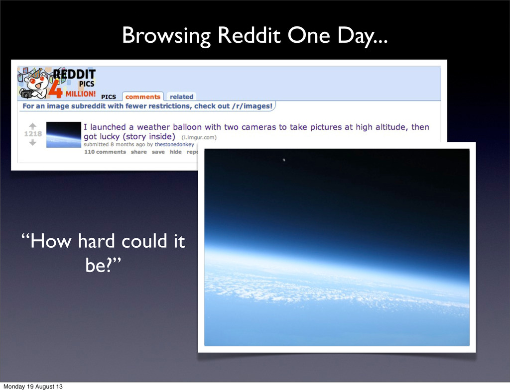 "Browsing Reddit One Day... ""How hard could it b..."