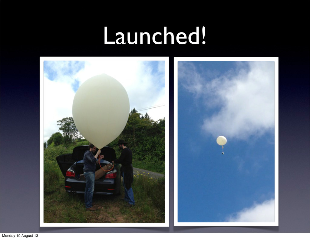Launched! Monday 19 August 13